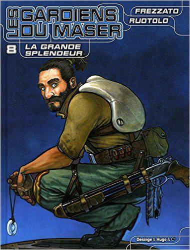Les Gardiens du Maser Vol 08 La grande Splendeur