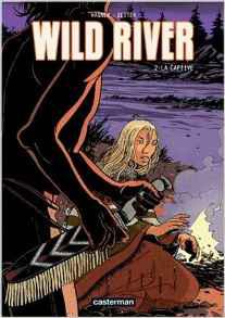 Wild River Vol 02 La Captive imagine