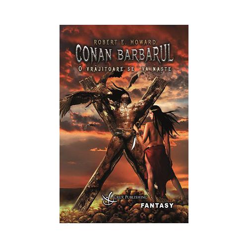 Conan Barbarul: O vrăjitoare se va naște