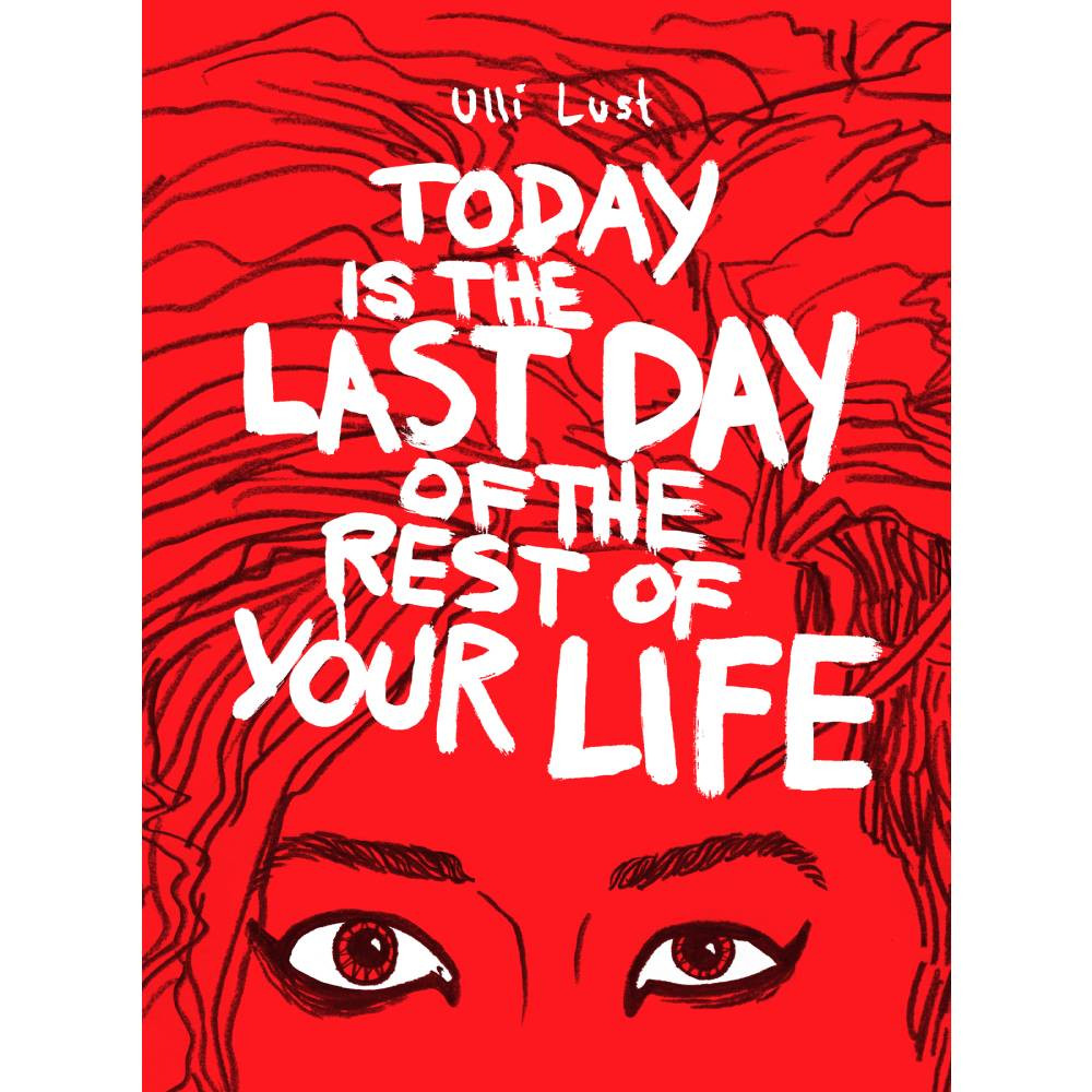 Today Last Day of Rest Your Life GN