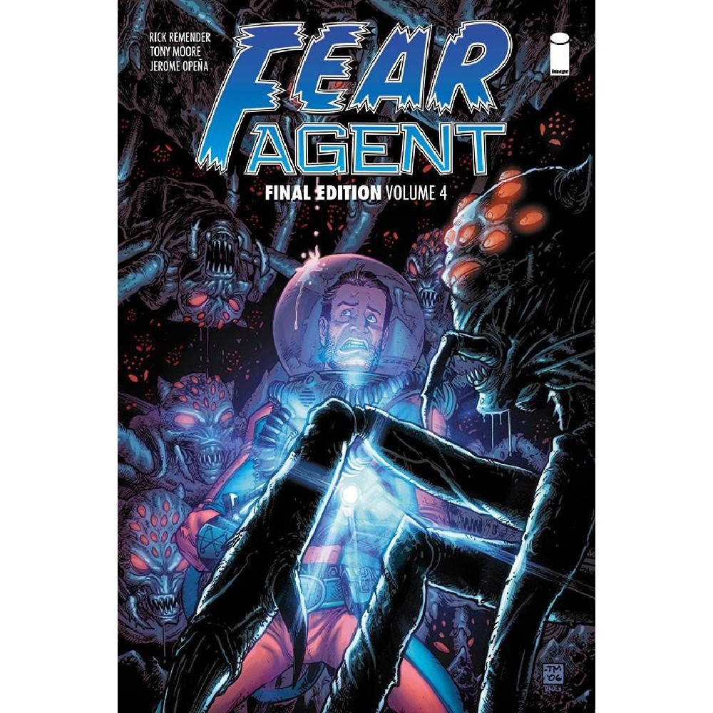 Fear Agent Final Ed TP Vol 04