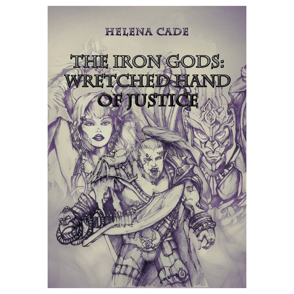 The Iron Gods: Wretched Hand of Justice