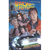 Back To The Future: Untold Tales and Alternate Timelines TP