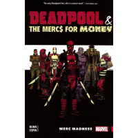 Deadpool & the Mercs For Money TP - Vol 00: Merc Madness