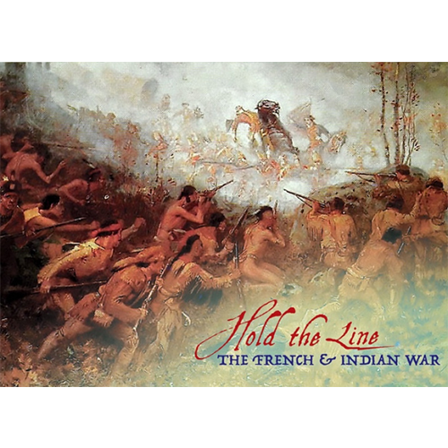 The American Revolution: Hold The Line - French & Indian War