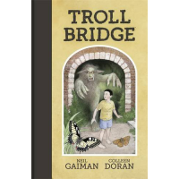 Neil Gaimans Troll Bridge HC