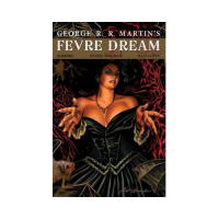 George RR Martin Fevre Dream TP Special Edition
